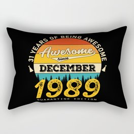 31 years of being awesome since dezember 1989 Rectangular Pillow