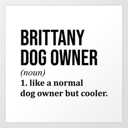 Brittany Dog Funny Art Print
