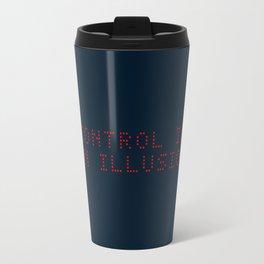 Control is an illusion Travel Mug