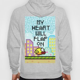 MY HEART WILL FLAP ON Hoody