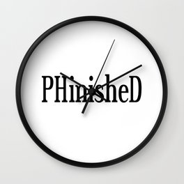 PHinisheD PhD Graduate Gift Wall Clock