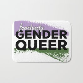 Fearlessly Genderqueer Bath Mat