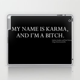 My Name is Karma and I'm a bitch-Tag Line Only. Laptop & iPad Skin