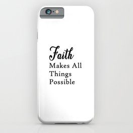 Faith Makes Things Possible Quote Art Design Insp iPhone Case