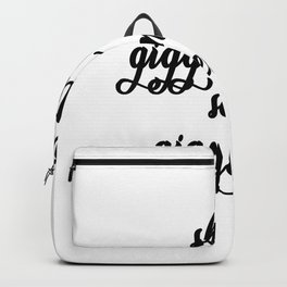 Its All Shits And Giggles Quote Art Design Inspir Backpack