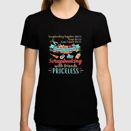 Scrapbook Scrapbooking With Friends Priceless T-shirt