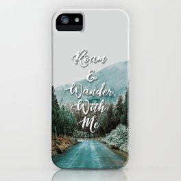 Roam and Wander iPhone Case