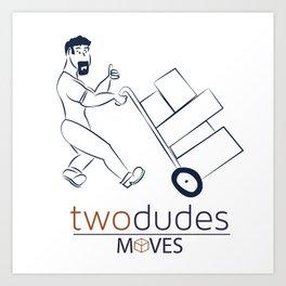 Two Dudes Moves Art Print