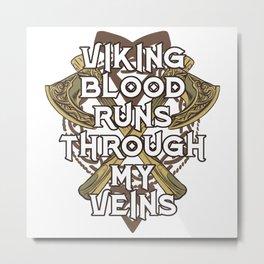 Viking Blood Through Veins Metal Print