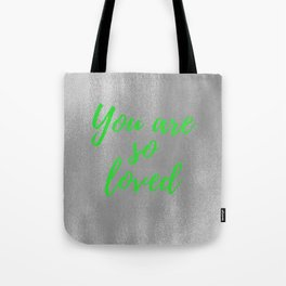 You are So Loved - Silver and Green Tote Bag