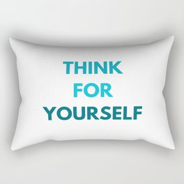 THINK FOR YOURSELF Rectangular Pillow