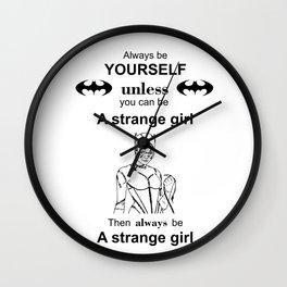 Cat woman Be yourself Strange girl Wall Clock