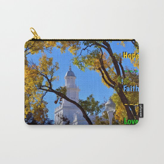 Hope ~ Faith ~ Love Carry-All Pouch