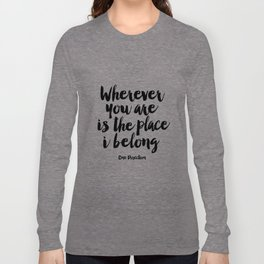 quote wall art Quote,inspirational,Wall Art,Typography Print,Quote Prints,Typography Art,Song Lyrics Long Sleeve T-shirt