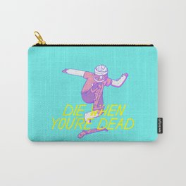 Die Later Carry-All Pouch