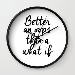 Better An Oops Than A What If Wall Clock