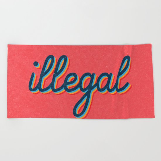Illegal - pink version Beach Towel