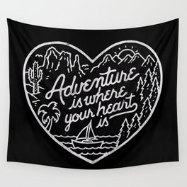 Adventure is where your heart is BW Wall Tapestry