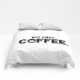 But First, Coffee. Comforters