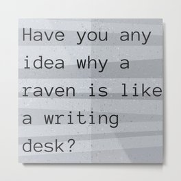 Have you any idea why a raven is like a writing desk? Metal Print