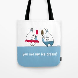 you are my ice-cream! Tote Bag