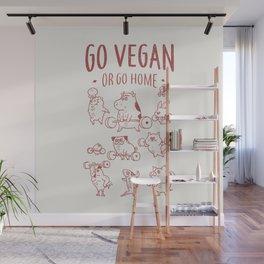 GO VEGAN OR GO HOME Wall Mural