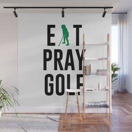 Eat Pray Golf Golfers Dream Golfing Green Wall Mural