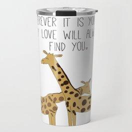 My Love Will Always Find You Travel Mug