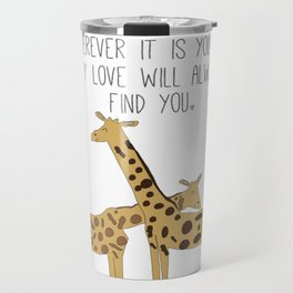 My Love Will Always Find You Travel Mug