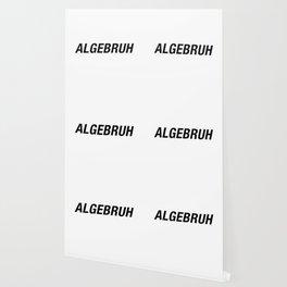 Funny Algebra - Algebruh - Math Joke Wallpaper