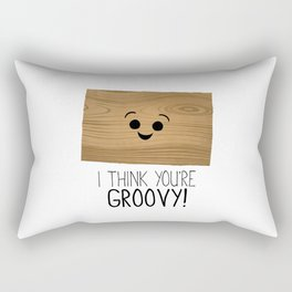 I Think You're Groovy! Rectangular Pillow