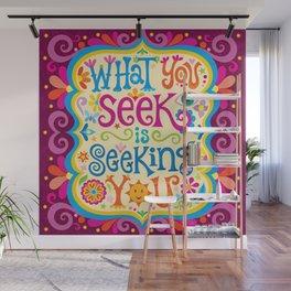 What you seek is seeking you Wall Mural