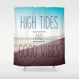 High Tides and Good Vibes Shower Curtain