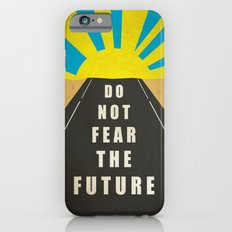 Quote: Do not fear the Future Slim Case iPhone 6s