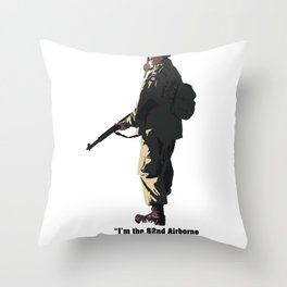 I'M THE 82ND AIRBORNE (black text) Throw Pillow