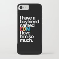 edm iPhone & iPod Cases featuring I Have A Boyfriend Named EDM I Love Him So Much by DropBass
