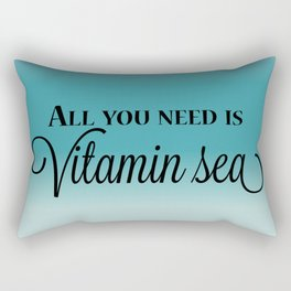All You Need Is Vitamin Sea Rectangular Pillow