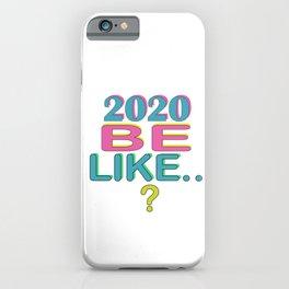 2020? iPhone Case