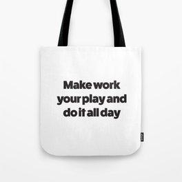 Make Work Your Play Tote Bag