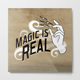 Magic is real Metal Print