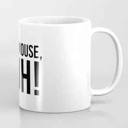 I'm a Mouse, Duh Coffee Mug