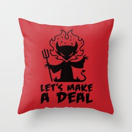 Let's Make A Deal With The Devil Throw Pillow