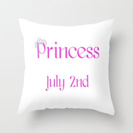 A Princess Is Born On July 2nd Funny Birthday Throw Pillow