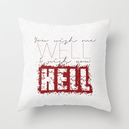 well hell Throw Pillow