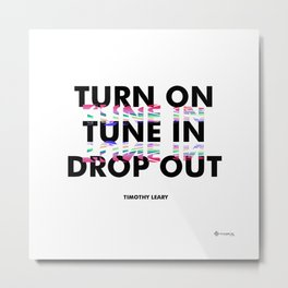 Turn On, Tune In, Drop Out [White] Metal Print