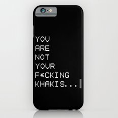FIGHT CLUB - You are not your f*cking khakis! Slim Case iPhone 6s
