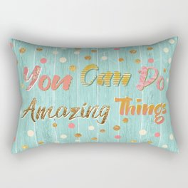 You Can Do Amazing Things Rectangular Pillow