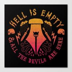 Hell is Empty and All the Devils Are Here Canvas Print