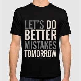 Let's do better mistakes tomorrow, improve yourself, typography illustration for fun, humor, smile, T-shirt