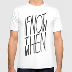 If Not Now Then When White MEDIUM Mens Fitted Tee